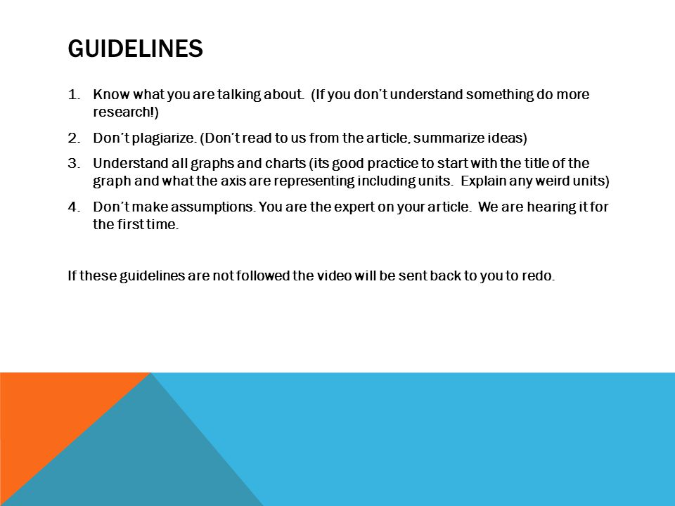 GUIDELINES 1.Know what you are talking about.