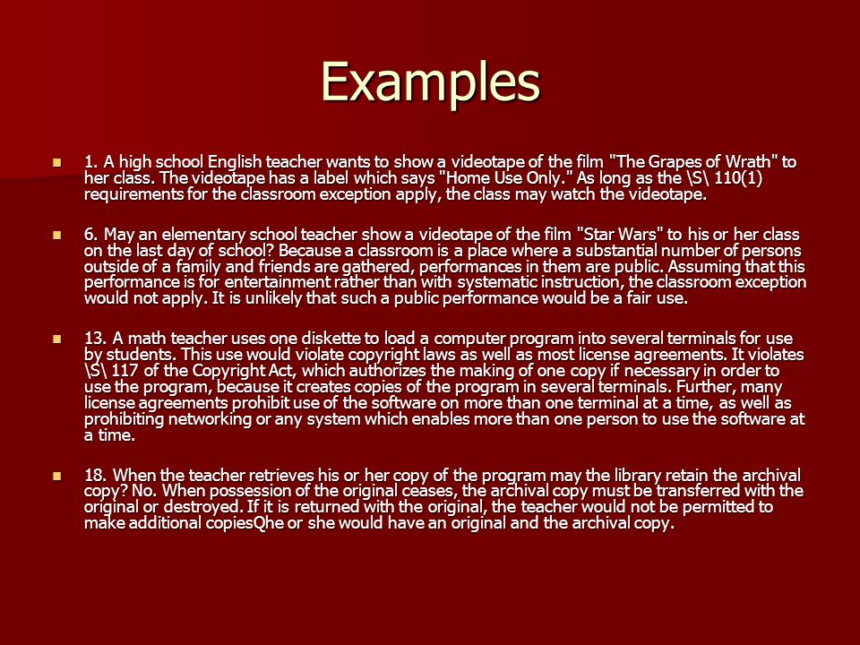Examples 1. A high school English teacher wants to show a videotape of the film
