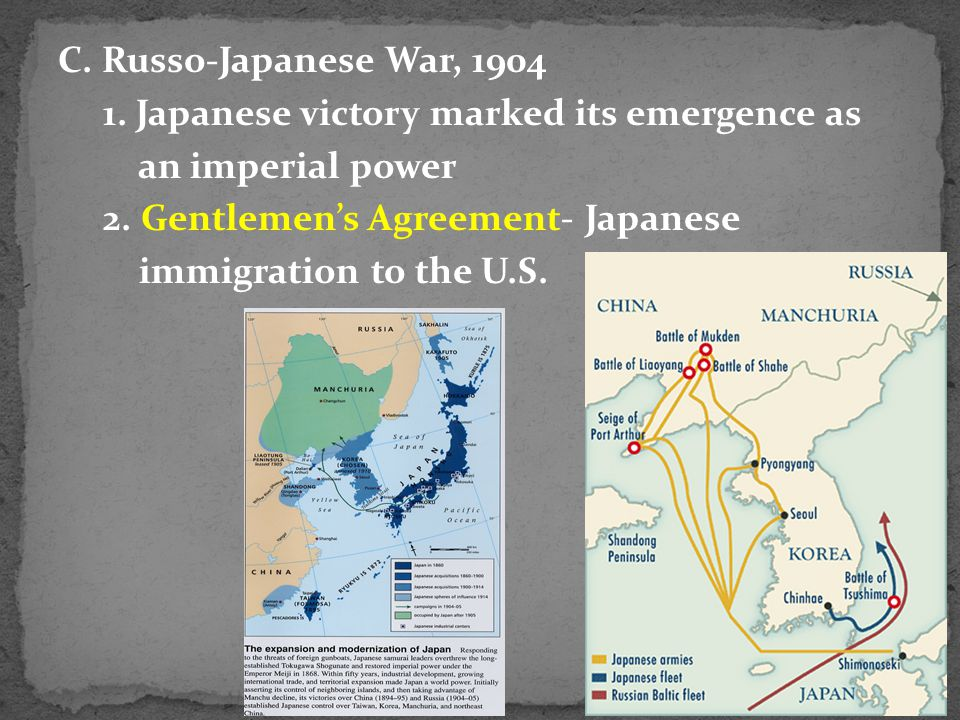 C. Russo-Japanese War, 1904 1. Japanese victory marked its emergence as an imperial power 2.