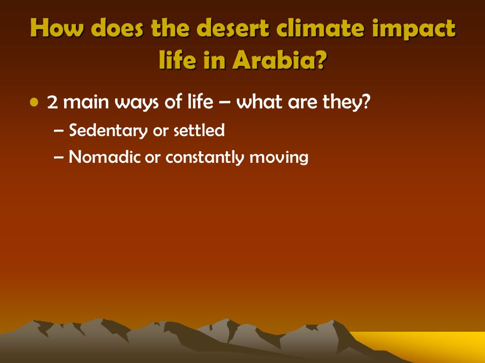 How does the desert climate impact life in Arabia.