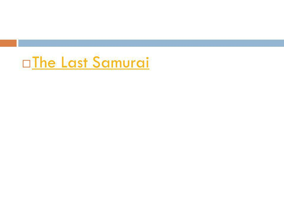  The Last Samurai The Last Samurai
