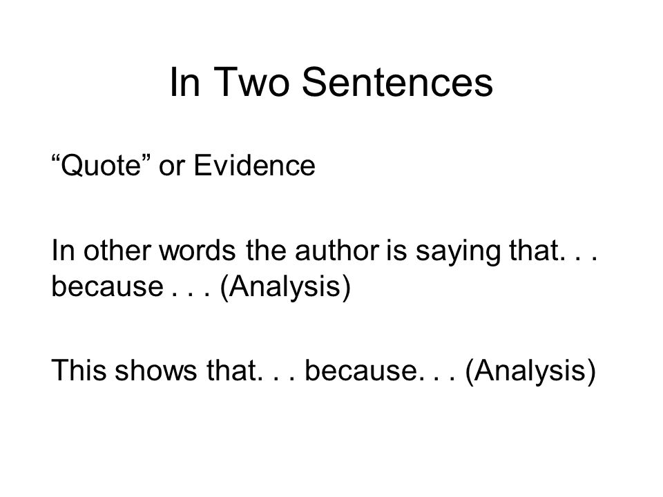 In Two Sentences Quote or Evidence In other words the author is saying that...