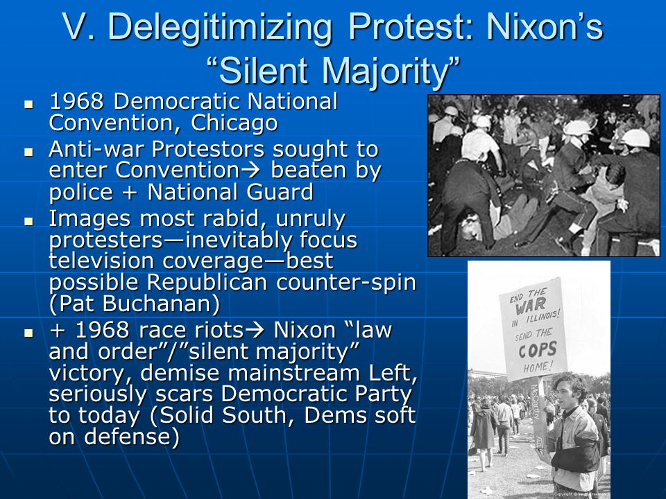 "V. Delegitimizing Protest: Nixon's ""Silent Majority"" 1968 Democratic National Convention, Chicago 1968 Democratic National Convention, Chicago Anti-wa"