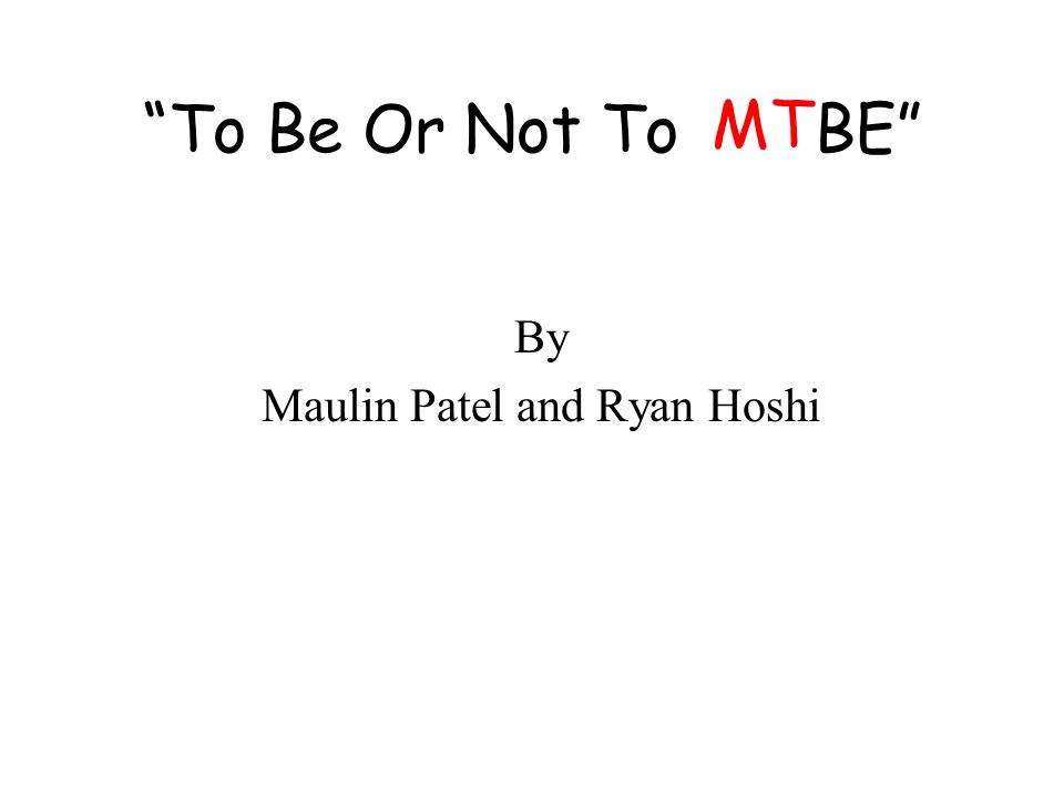To Be Or Not To BE By Maulin Patel and Ryan Hoshi MT