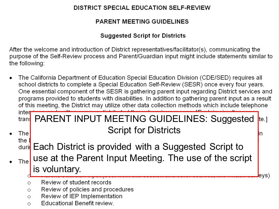 JACK O'CONNELL State Superintendent of Public Instruction PARENT INPUT MEETING GUIDELINES: Suggested Script for Districts Each District is provided wi