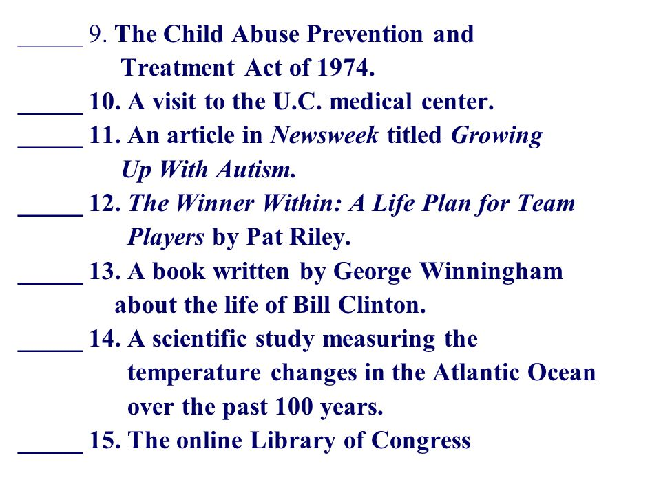 _____ 9. The Child Abuse Prevention and Treatment Act of 1974.