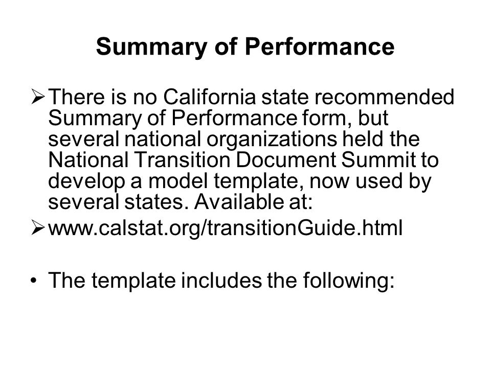 Summary of Performance  There is no California state recommended Summary of Performance form, but several national organizations held the National Tr