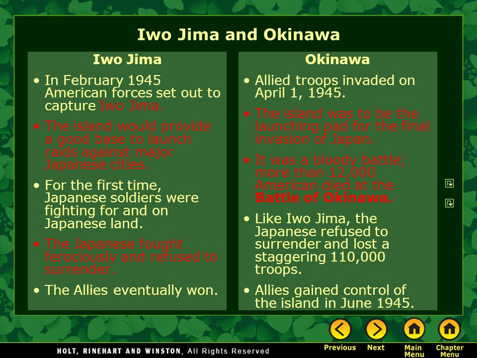 Iwo Jima and Okinawa Iwo Jima In February 1945 American forces set out to capture Iwo Jima. The island would provide a good base to launch raids again