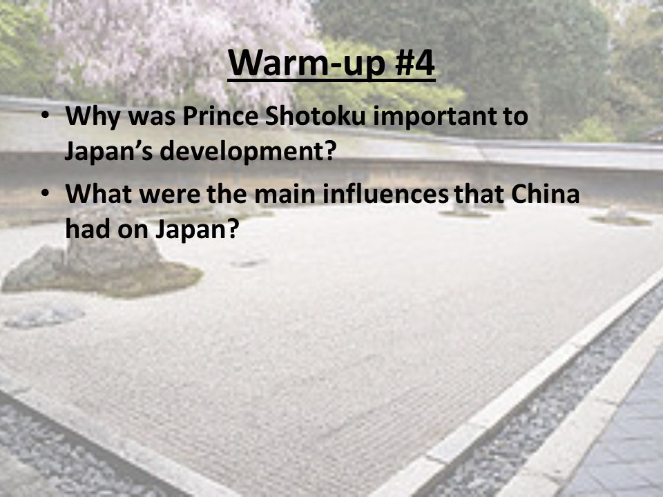 Warm-up #4 Why was Prince Shotoku important to Japan's development.