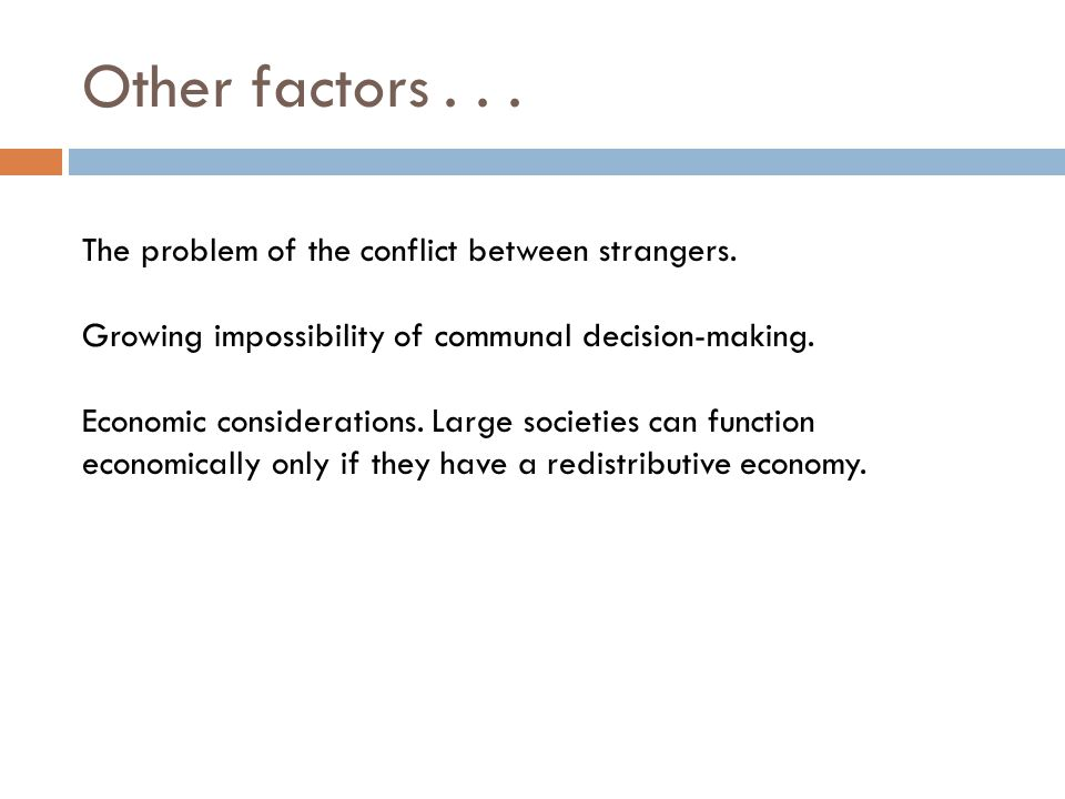 Other factors... The problem of the conflict between strangers.