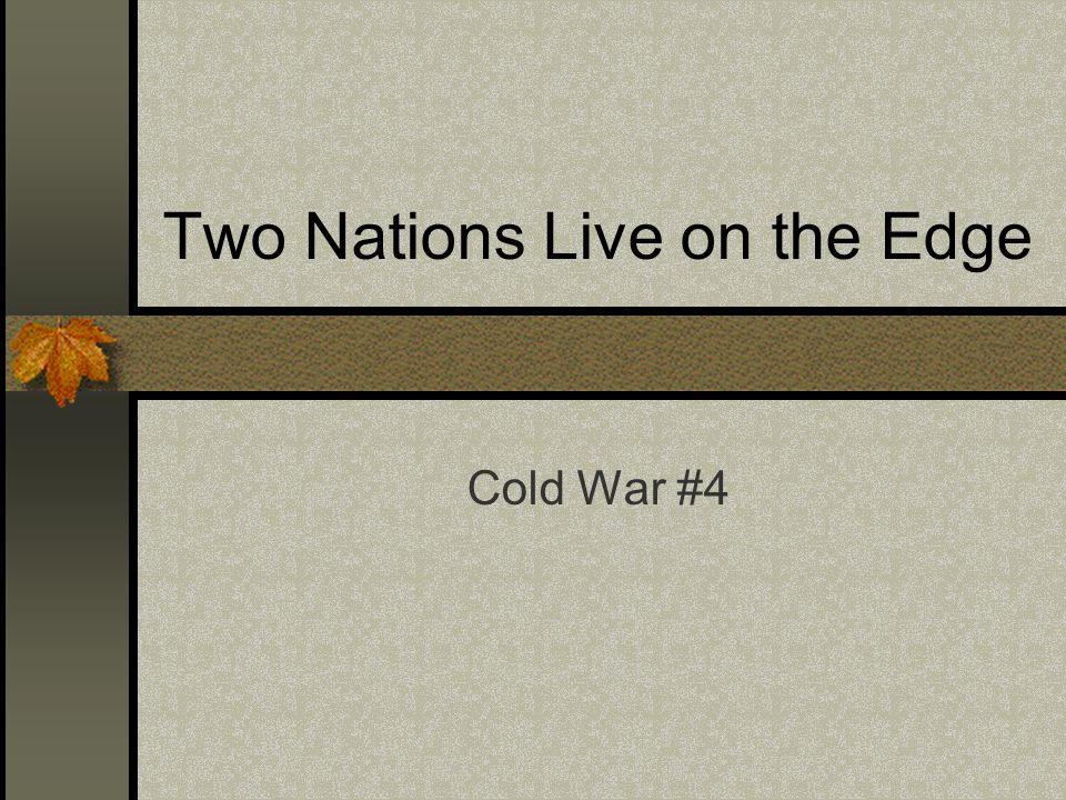 Two Nations Live on the Edge Cold War #4