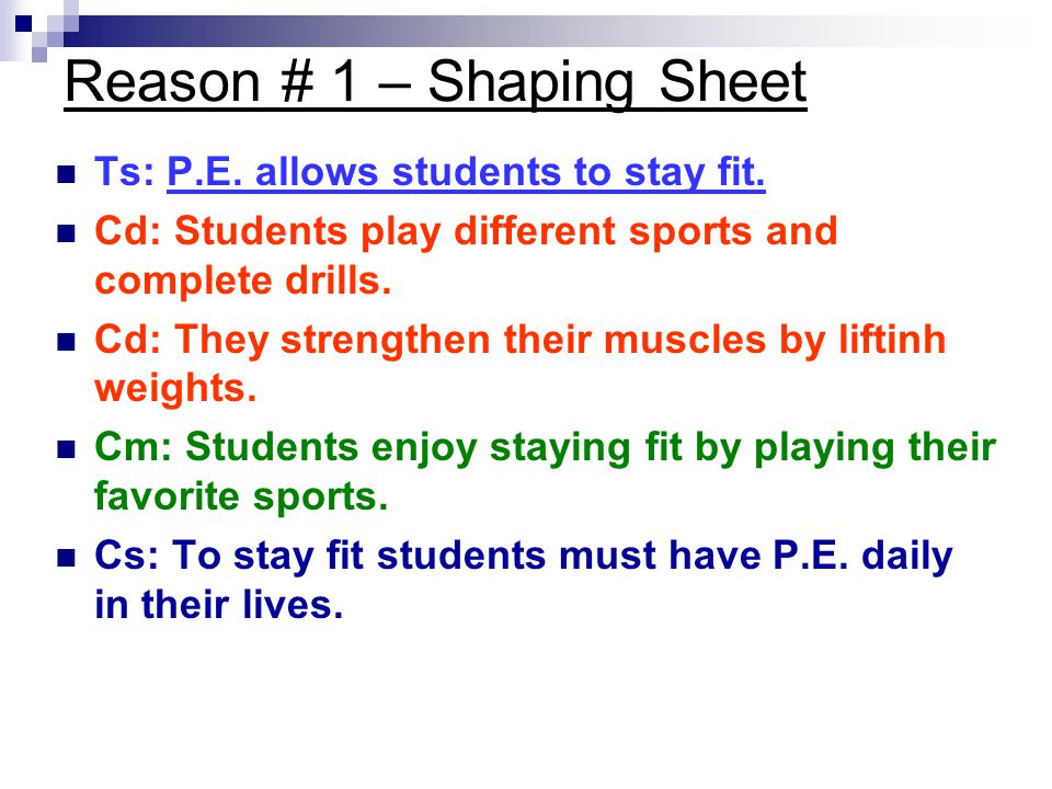 Reason # 1 – Shaping Sheet Ts: P.E. allows students to stay fit.