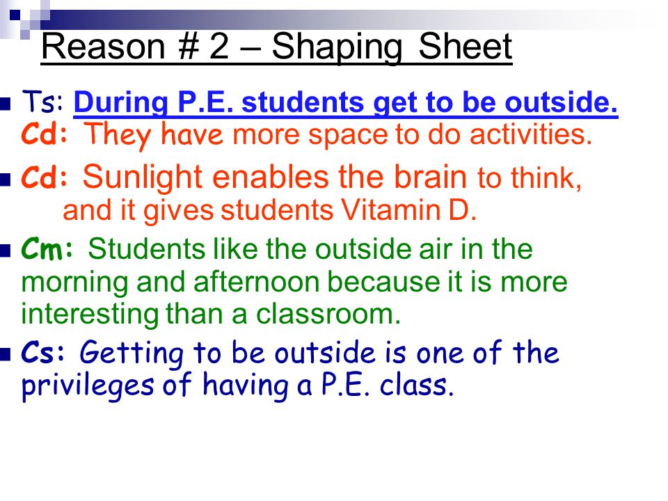 Reason # 2 – Shaping Sheet Ts: During P.E. students get to be outside.