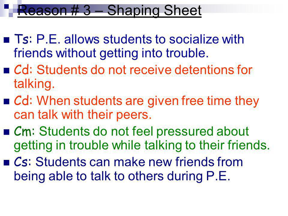 Reason # 3 – Shaping Sheet Ts: P.E.