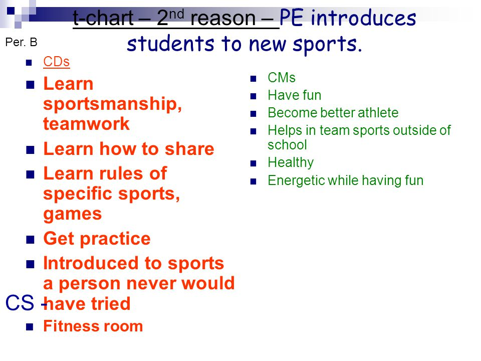 t-chart – 2 nd reason – PE introduces students to new sports.