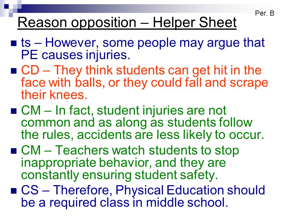 Reason opposition – Helper Sheet ts – However, some people may argue that PE causes injuries.