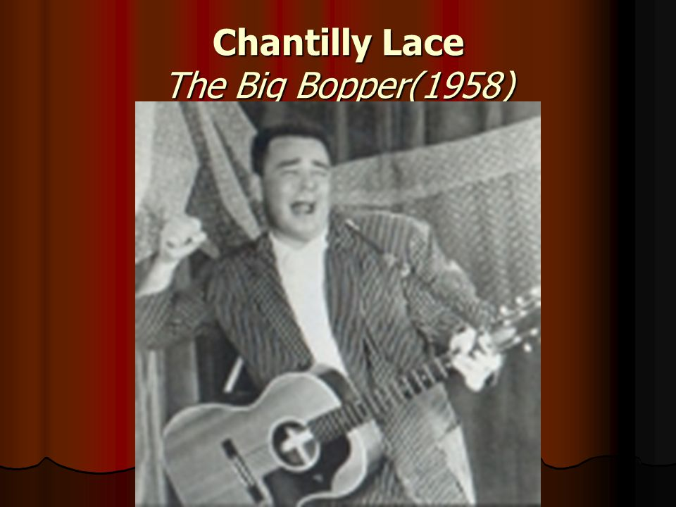 Chantilly Lace The Big Bopper(1958)