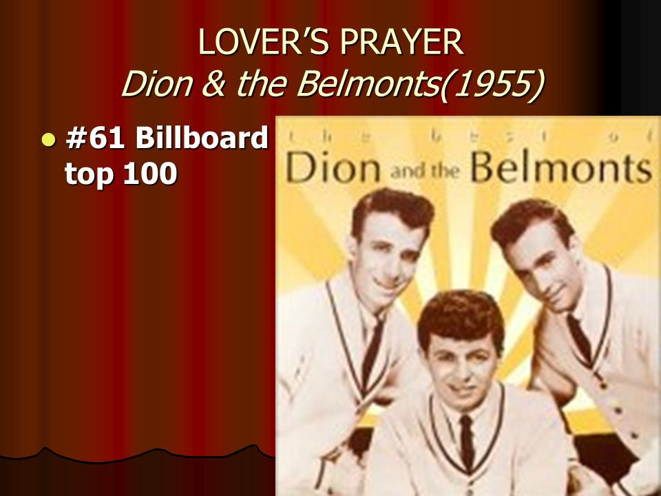 LOVER'S PRAYER Dion & the Belmonts(1955) #61 Billboard top 100 #61 Billboard top 100