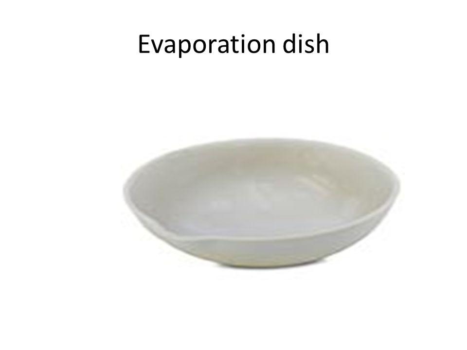 Evaporation dish