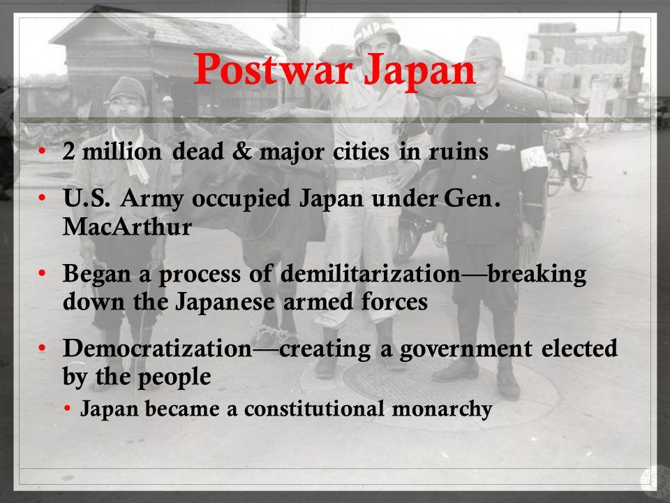 Postwar Japan 2 million dead & major cities in ruins U.S.