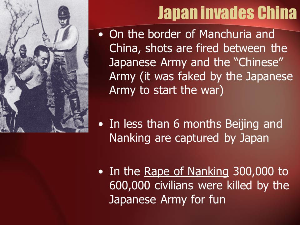 "Japan invades China On the border of Manchuria and China, shots are fired between the Japanese Army and the ""Chinese"" Army (it was faked by the Japane"