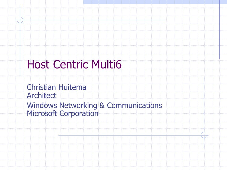 7/20/2002Host centric multi62 Principle Site is connected to multiple providers Get as many prefixes Prefixes are propagated to all site routers Router renumbering.