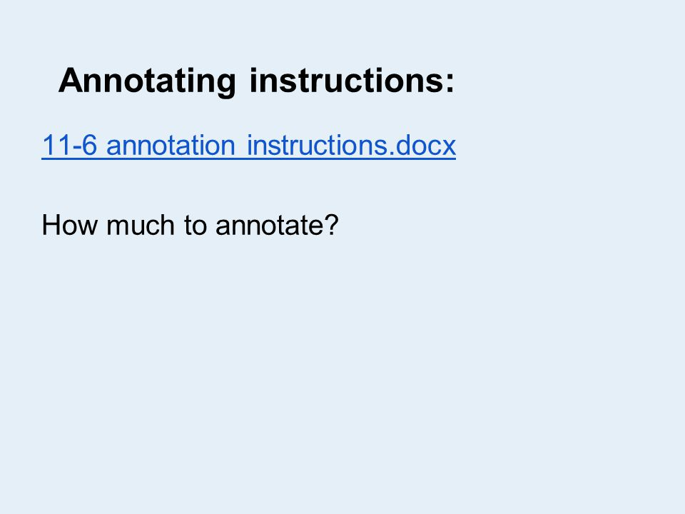 Annotating instructions: 11-6 annotation instructions.docx How much to annotate