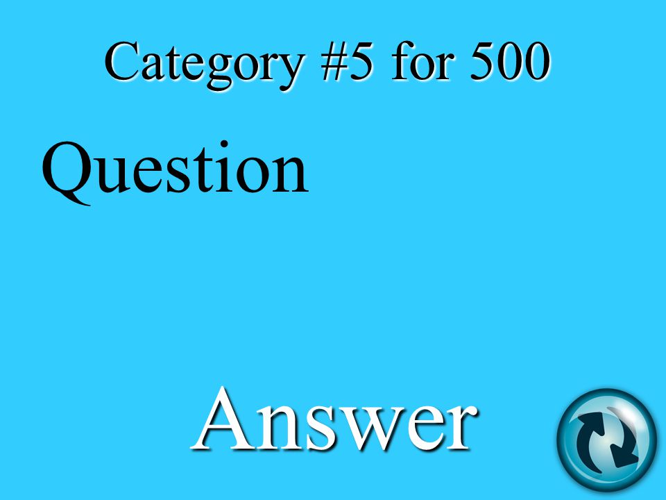 Category #5 for 500 Question Answer