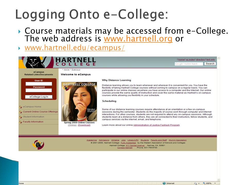  Course materials may be accessed from e-College. The web address is www.hartnell.org orwww.hartnell.org  www.hartnell.edu/ecampus/ www.hartnell.edu