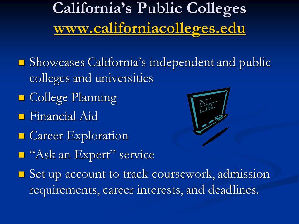 California's Public Colleges www.californiacolleges.edu www.californiacolleges.edu Showcases California's independent and public colleges and universi