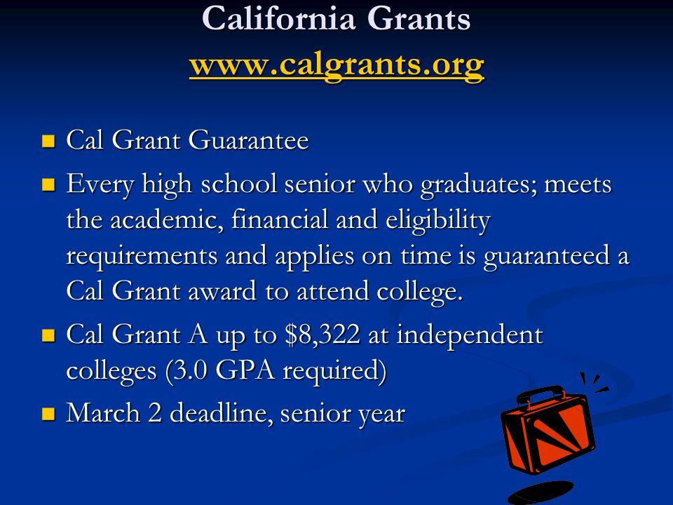 California Grants www.calgrants.org www.calgrants.org Cal Grant Guarantee Cal Grant Guarantee Every high school senior who graduates; meets the academ