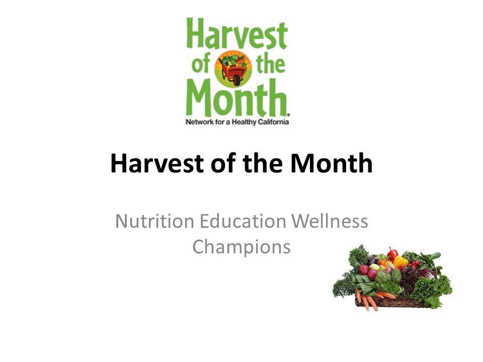Harvest of the Month Nutrition Education Wellness Champions