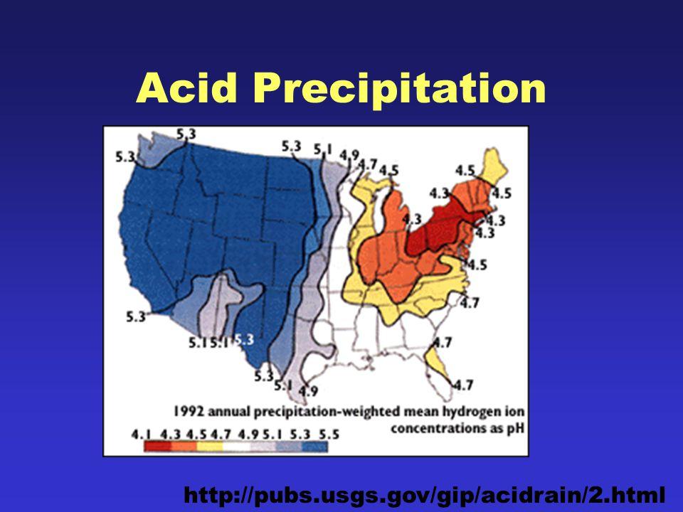 Acid Precipitation http://pubs.usgs.gov/gip/acidrain/2.html