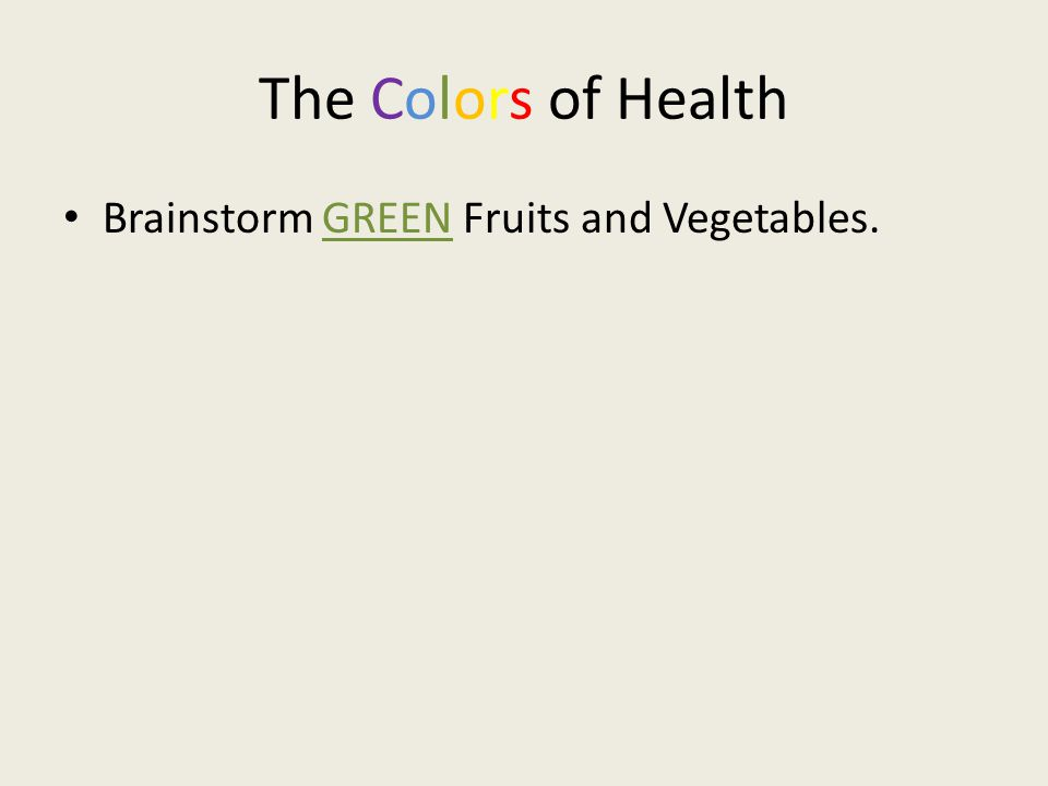 The Colors of Health Brainstorm GREEN Fruits and Vegetables.
