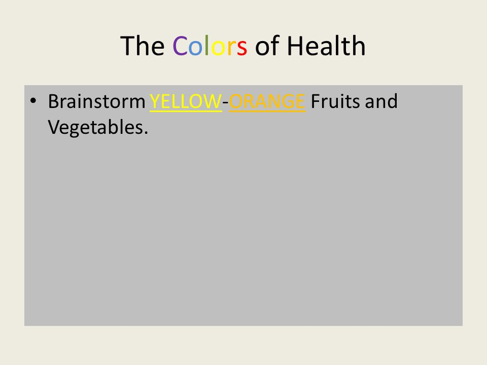 The Colors of Health Brainstorm YELLOW-ORANGE Fruits and Vegetables.