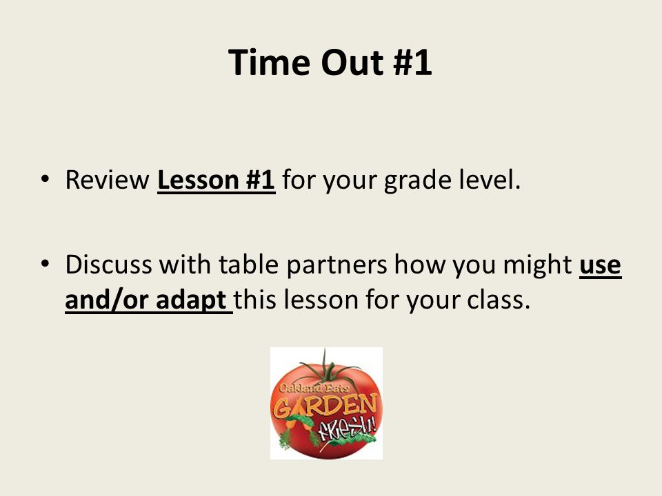 Time Out #1 Review Lesson #1 for your grade level.