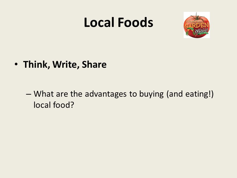 Local Foods Think, Write, Share – What are the advantages to buying (and eating!) local food?