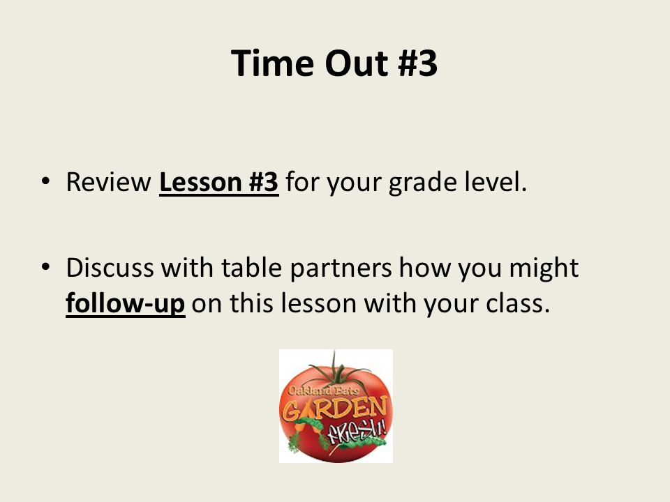 Time Out #3 Review Lesson #3 for your grade level.