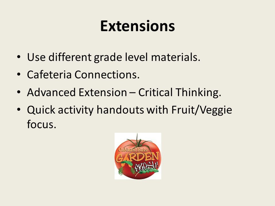 Extensions Use different grade level materials. Cafeteria Connections.