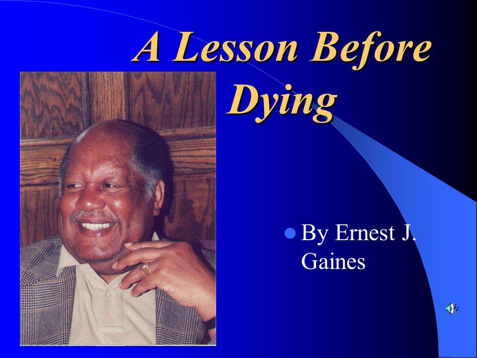 Ernest J.Gaines ~Ernest J.