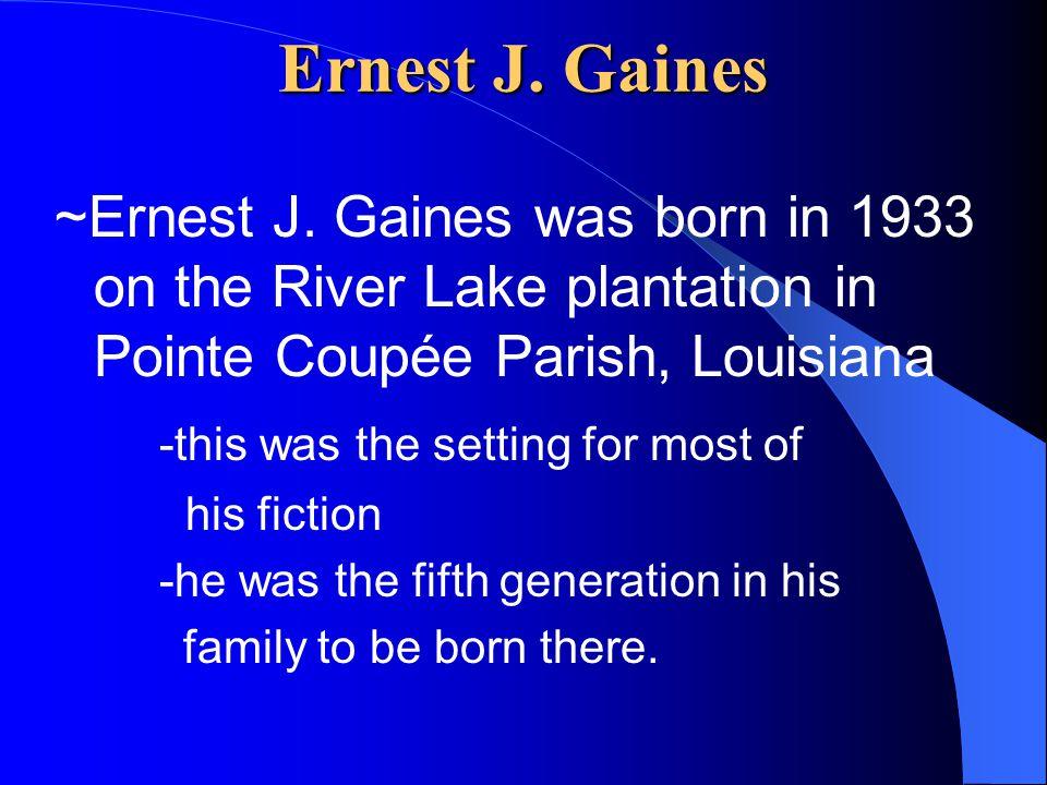 Ernest J. Gaines ~Ernest J.