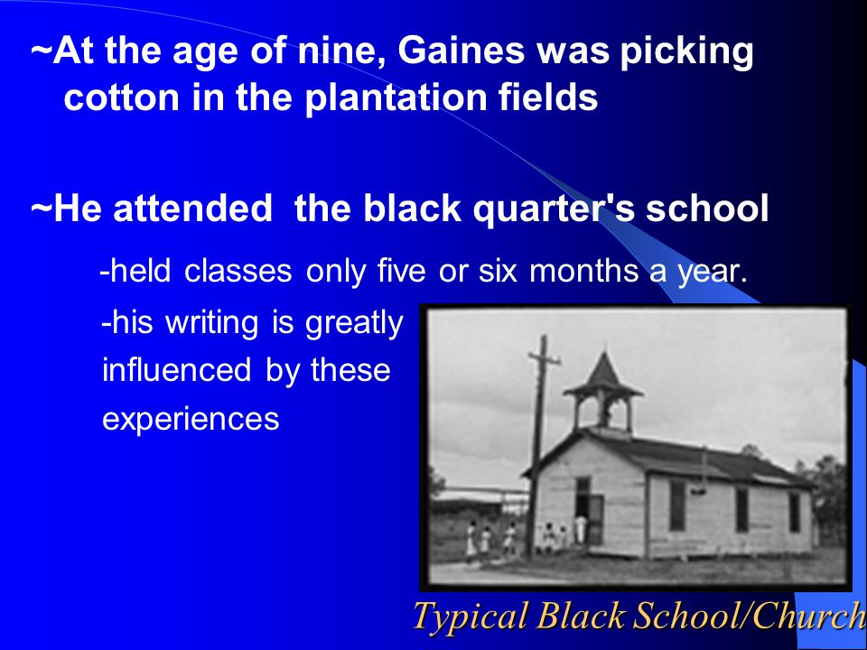 ~For several of his childhood years, Ernest Gaines lived with a great-aunt in rural Louisiana.