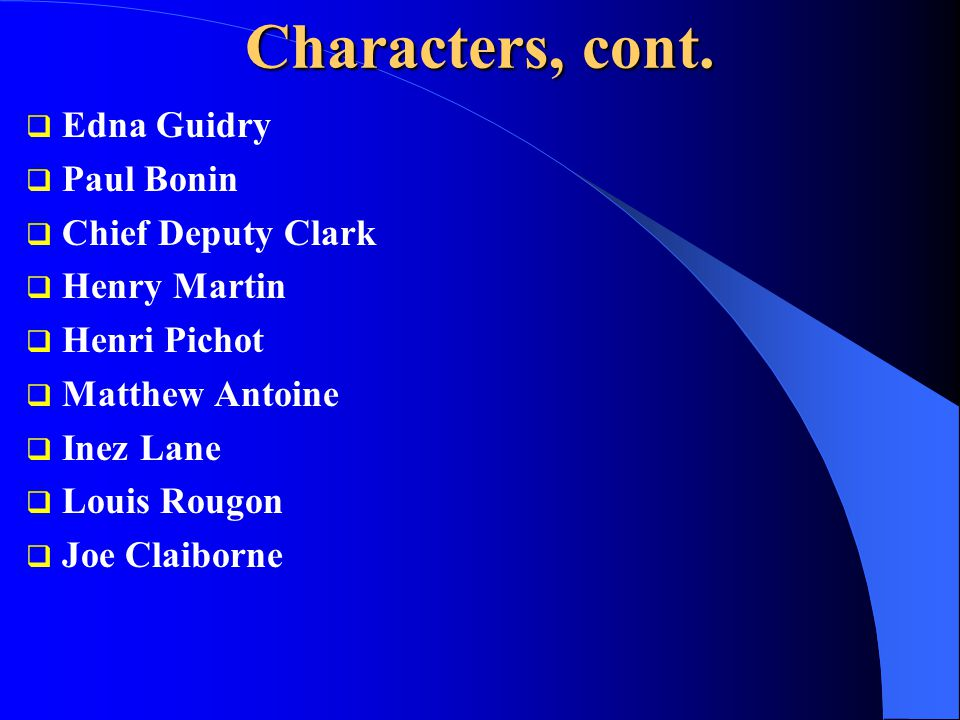Characters, cont.