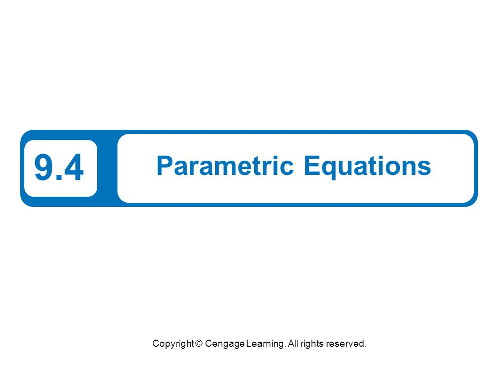 2 What You Should Learn Evaluate sets of parametric equations for given values of the parameter Graph curves that are represented by sets of parametric equations Rewrite sets of parametric equations as single rectangular equations by eliminating the parameter