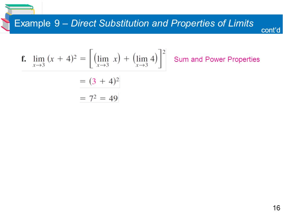 16 Example 9 – Direct Substitution and Properties of Limits Sum and Power Properties cont'd