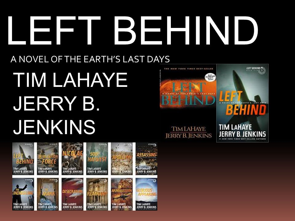 LEFT BEHIND A NOVEL OF THE EARTH'S LAST DAYS TIM LAHAYE JERRY B. JENKINS