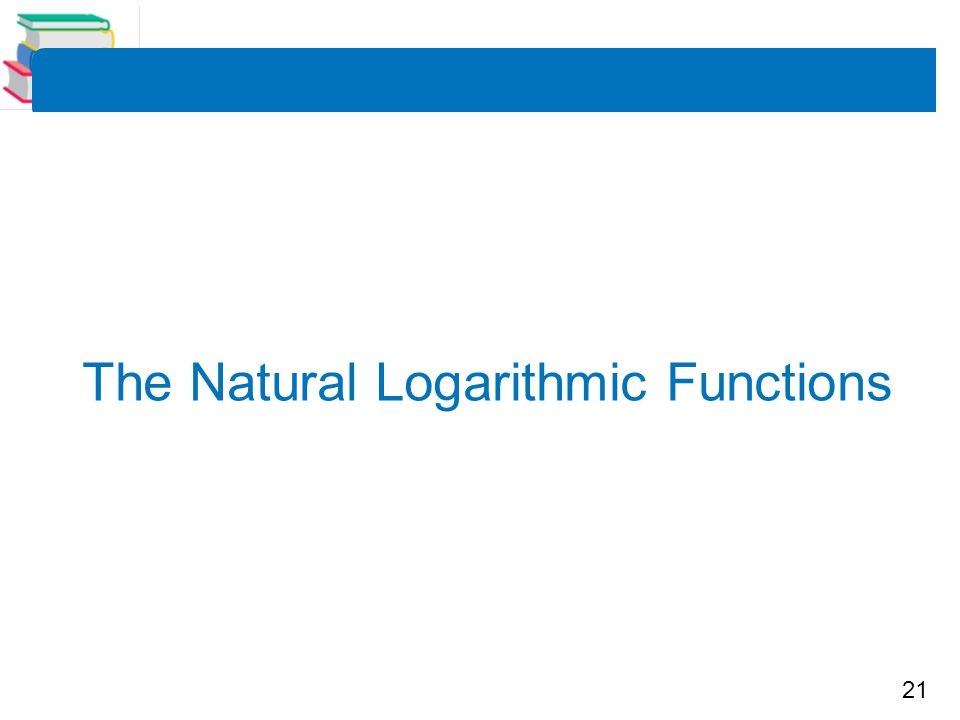 21 The Natural Logarithmic Functions