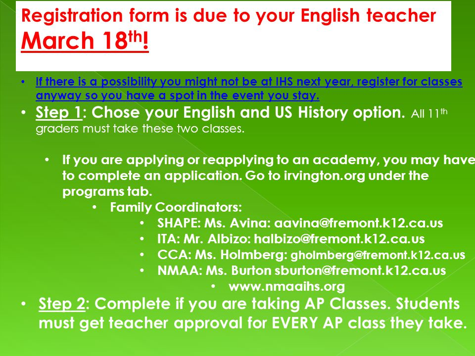 Registration form is due to your English teacher March 18 th .