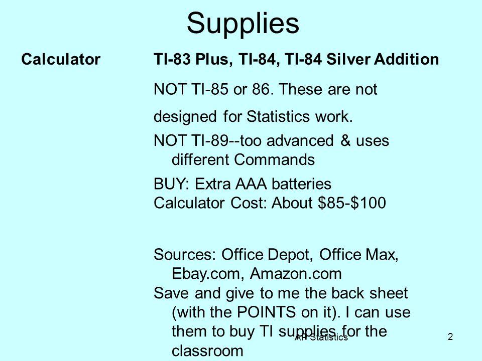 Other Supplies A binder Binder paper Pencils Eraser Calculator as described AP Statistics 3