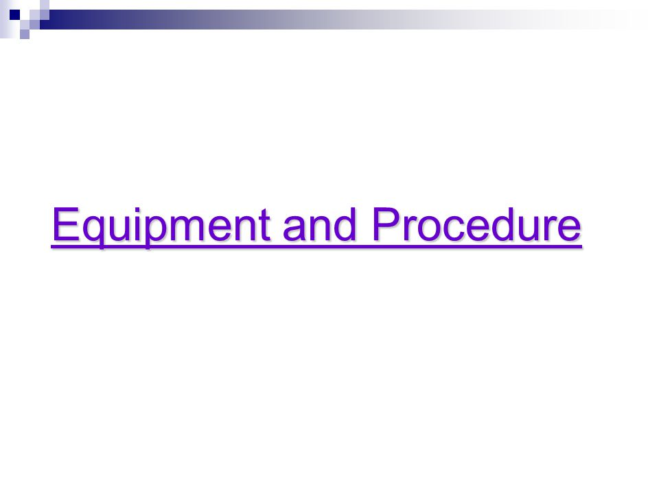 Equipment and Procedure
